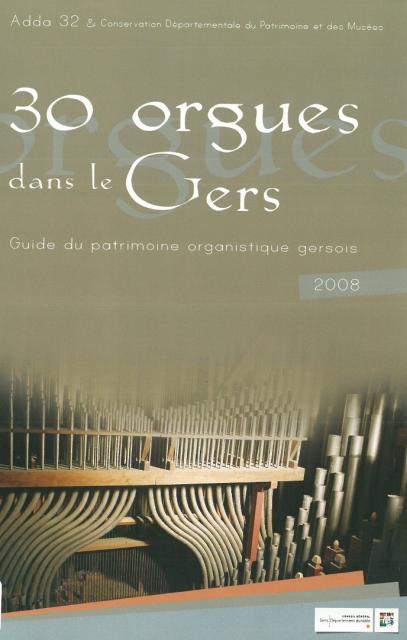 30 orgues dans le Gers : guide du patrimoine organistique gersois
