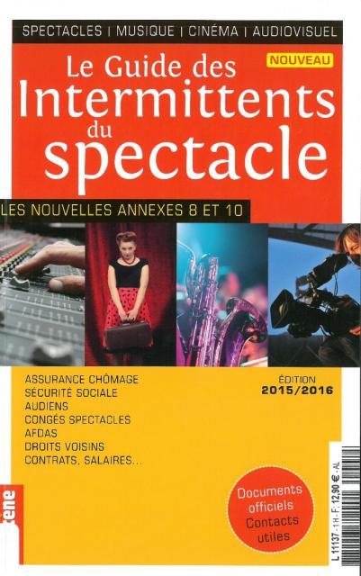 Le guide des intermittents du spectacle (nouvelle édition 2015/2016)