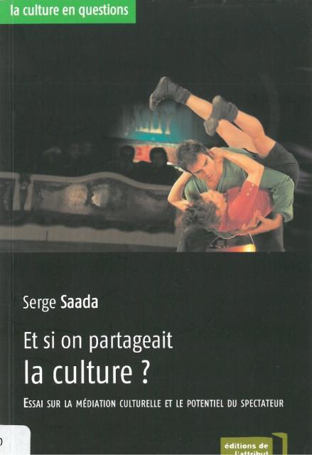 Et si on partageait la culture ? Essai sur la médiation culturelle et le potentiel du spectateur