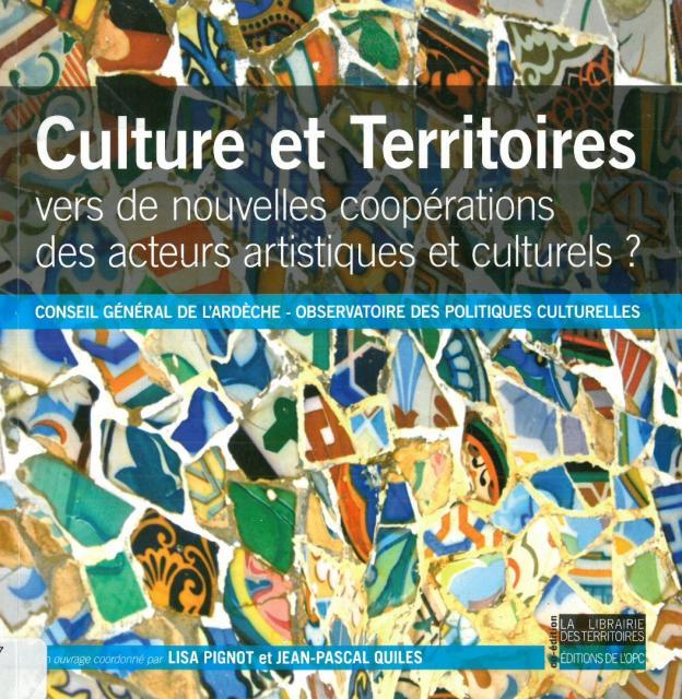 Culture et territoires : vers de nouvelles coopérations des acteurs artistiques et culturels ?