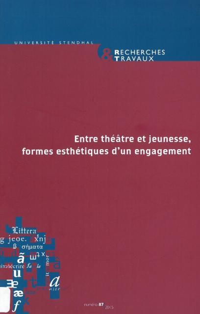 Entre théâtre et jeunesse, formes esthétiques d'un engagement