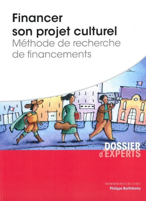 Financer son projet culturel (méthodes de recherche de financements)