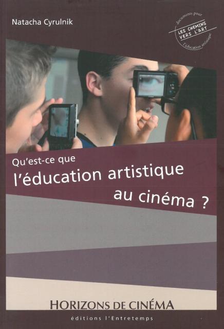 Qu'est-ce que l'éducation artistique au cinéma ?