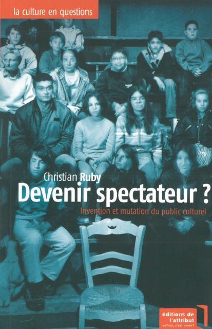 Devenir spectateur ? Invention et mutation du public culturel