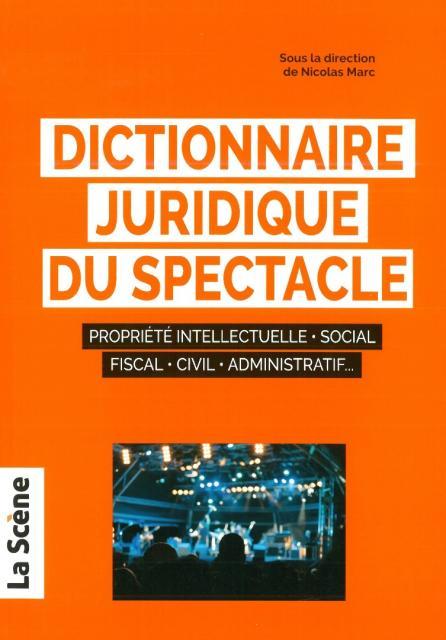 Dictionnaire juridique du spectacle