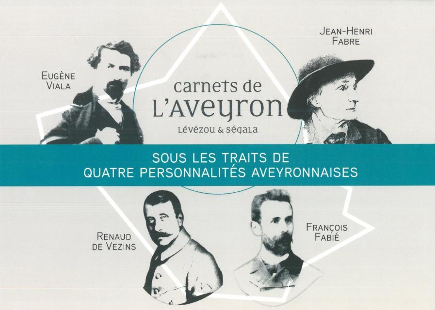 Carnets de l'Aveyron, Lévézou et Ségala : sous les traits de quatre personnalités aveyronnaises