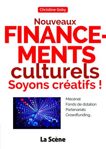 Nouveaux financements culturels : soyons créatifs !