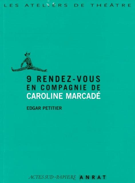 9 rendez-vous en compagnie de Caroline Marcadé