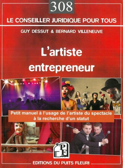 L'artiste entrepreneur, petit manuel à l'usage de l'artiste du spectacle à la recherche d'un statut